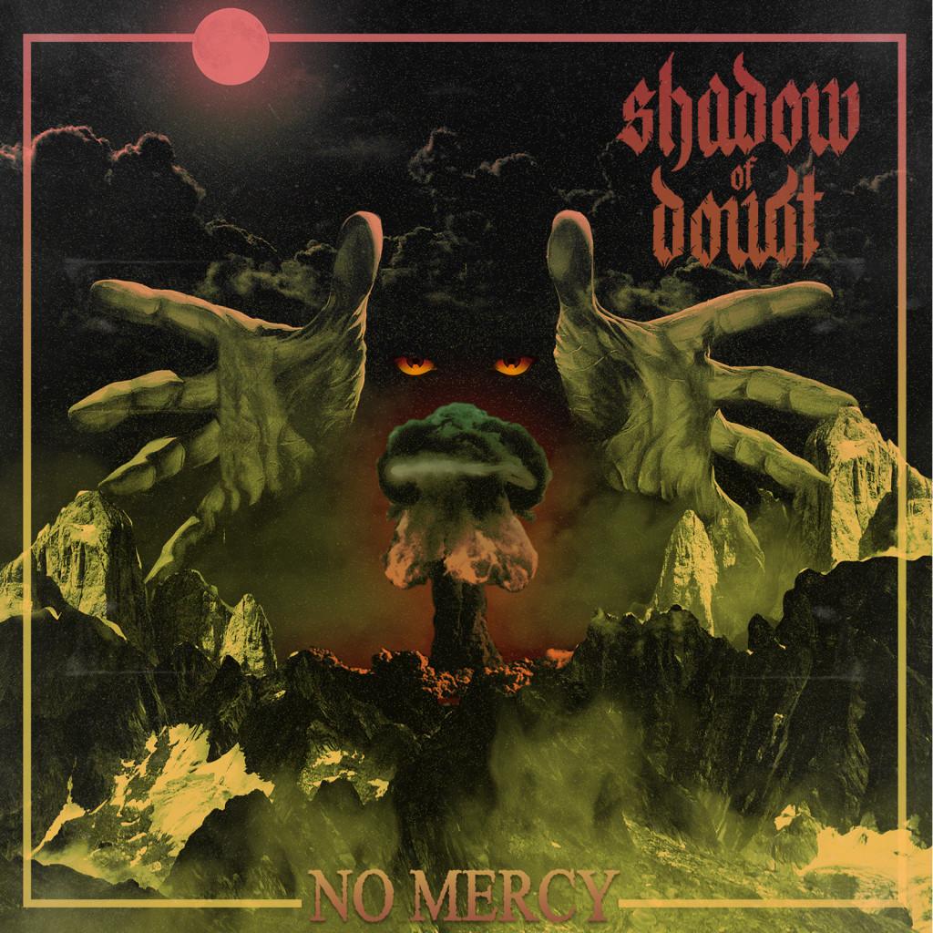 Shadow Of Doubt - No Mercy