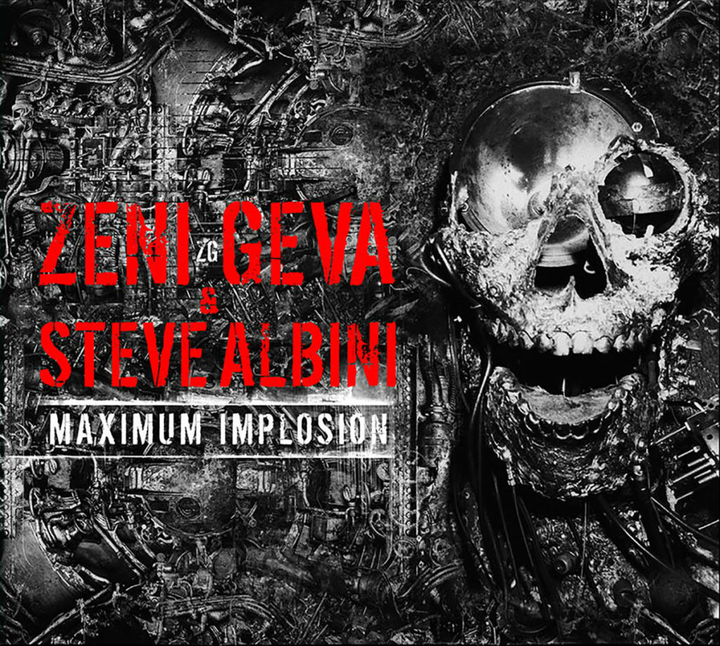 ZENI GEVA and STEVE ALBINI – Maximum Implosion 2xCD To See Release Via Cold Spring Records Next Week; Tracks Streaming + Preorders Posted